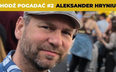 Aleksander Hryniuk z CoWMadrycie.pl, przewodnik po Madrycie, Chodź Pogadać #2