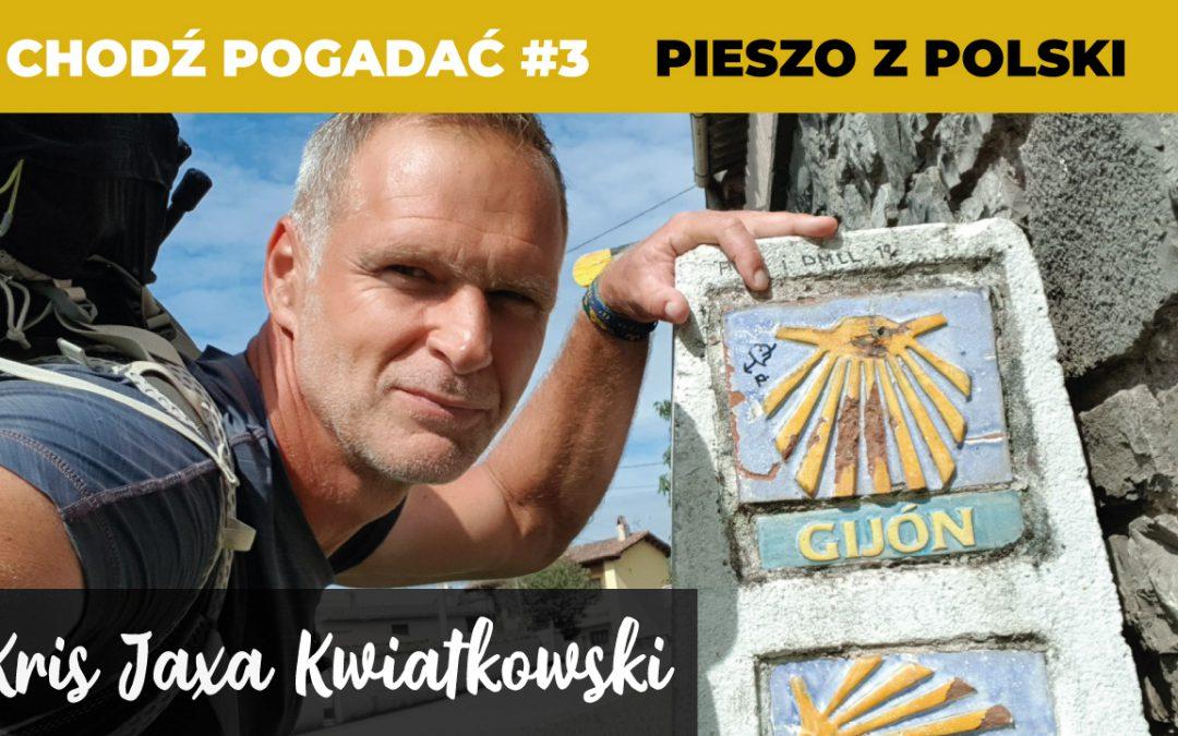 Pieszo z Polski do Santiago de Compostela, 3490 km pieszo, Kris Jaxa Kwiatkowski, Chodź Pogadać #3